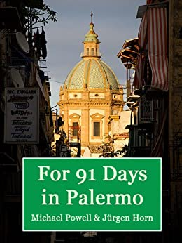 For 91 Days in Palermo, Sicily by [Powell, Michael]