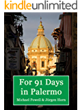For 91 Days in Palermo, Sicily