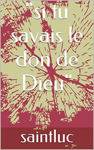 si-tu-savais-le-don-de-dieu-french-edition