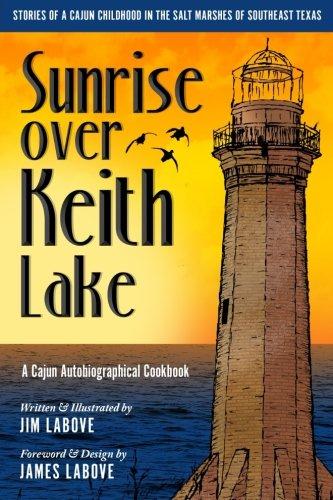 Search : Sunrise over Keith Lake: A Cajun Autobiographical Cookbook (Cotton's Seafood) (Volume 2)