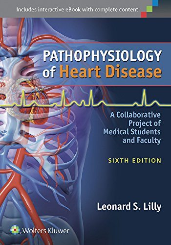 (Pathophysiology of Heart Disease: A Collaborative Project of Medical Students and Faculty)