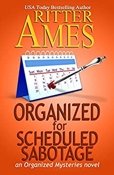 Organized for Scheduled Sabotage (Organized Mysteries Book 3) by [Ames, Ritter]