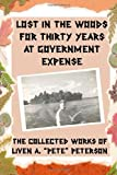 Lost in the Woods for Thirty Years at Government Expense, Liven A. Peterson, 1463615035