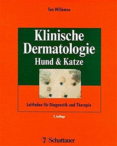 Klinische Dermatologie. Hund und Katze: Leitfaden für Diagnostik und Therapie
