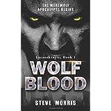 Wolf Blood: The Werewolf Apocalypse Begins (Lycanthropic) (Volume 1)