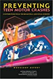 Preventing Teen Motor Crashes, Program for a Workshop on Contributions from the Behavioral and Social Sciences in Reducing and Preventing Teen Motor Crashes, National Research Council, 0309104017
