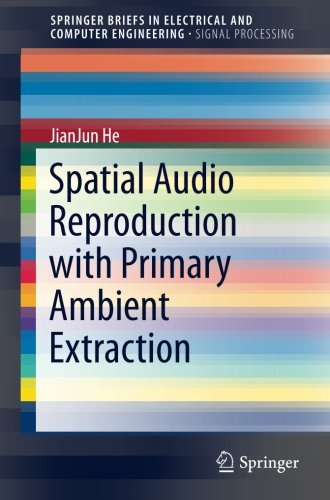 Spatial Audio Reproduction with Primary Ambient Extraction (SpringerBriefs in Electrical and Computer Engineering) by Springer