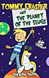 Tommy Frasier and the Planet of the Slugs, Quentin Dodd, 098399420X