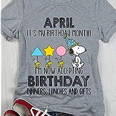 05fd87fd April It's My Birthday Month I'm Now Accepting Birthday Snoopy T-Shirt  Sweatshirt.
