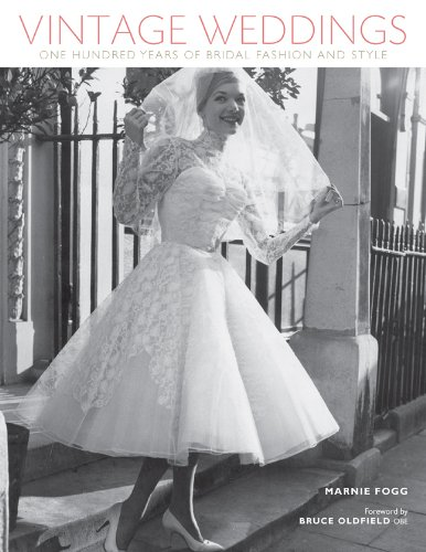 Vintage Weddings: One Hundred Years of Bridal Fashion and Style (Vintage Fashion ()