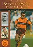 Motherwell Football Club, Jim Jeffrey and George Fry, 0752421913