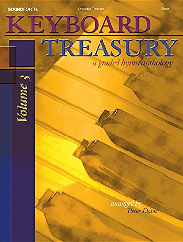 Keyboard Treasury, Vol. 3: A Graded Hymn Anthology Late Elementary Piano Solos