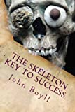 The Skeleton Key to Success, John Boyll, 1480250635