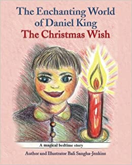 The Enchanting World of Daniel King - The Christmas Wish ...
