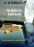 The Battle for Saudi Arabia: Royalty, Fundamentalism, and Global Power