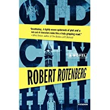 Old City Hall [ OLD CITY HALL BY Rotenberg, Robert ( Author ) Mar-30-2010[ OLD CITY HALL [ OLD CITY HALL BY ROTENBERG, ROBERT ( AUTHOR ) MAR-30-2010 ] By Rotenberg, Robert ( Author )Mar-30-2010 Paperback