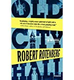 img - for Old City Hall [ OLD CITY HALL BY Rotenberg, Robert ( Author ) Mar-30-2010[ OLD CITY HALL [ OLD CITY HALL BY ROTENBERG, ROBERT ( AUTHOR ) MAR-30-2010 ] By Rotenberg, Robert ( Author )Mar-30-2010 Paperback book / textbook / text book