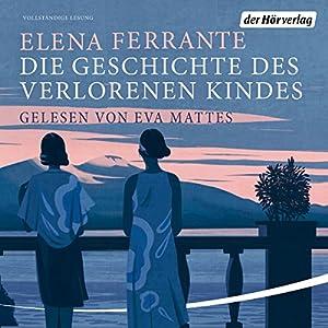 Elena Ferrante - Die Geschichte des verlorenen Kindes (Die Neapolitanische Saga 4)