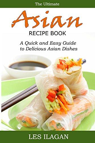 Asian recipes the ultimate asian recipe book a quick and easy asian recipes the ultimate asian recipe book a quick and easy guide to delicious forumfinder Choice Image