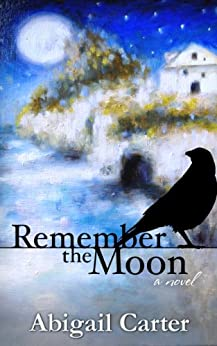 Remember the Moon: A Novel by [Carter, Abigail]