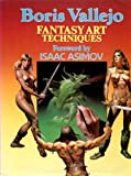 Boris Vallejos' Fantasy Art Techniques, Boris S. Vallejo, 0671761633
