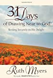 Thirty-One Days of Drawing near to God, Ruth Myers, 0307729443