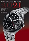 Wristwatch Annual 2021: The Catalog of