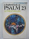 A Shepherd Looks at Psalm 23, W. Phillip Keller, 0310356709