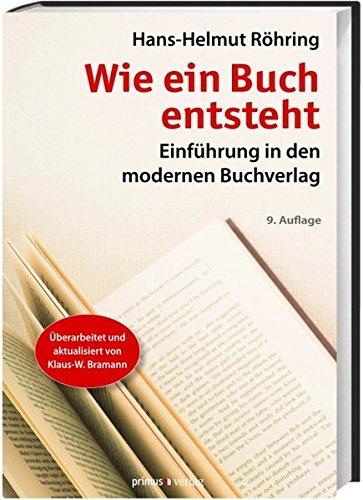 Wie ein Buch entsteht: Einführung in den modernen Buchverlag