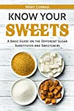Know Your Sweets: A Basic Guide on the Different Sugar Substitutes and Sweeteners