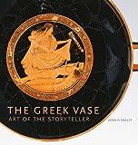 download ebook the greek vase: art of the storyteller by oakley, john h (2013) hardcover pdf epub