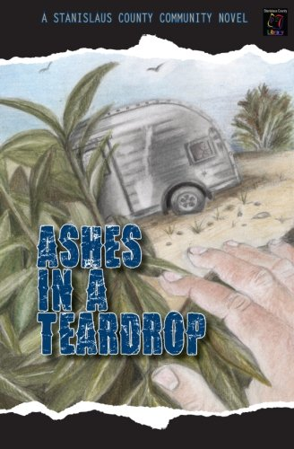 Ashes in a Teardrop: A Stanislaus County Community Novel
