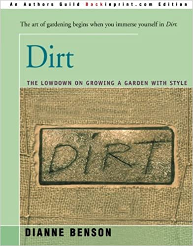 Dirt: The Lowdown on Growing a Garden with Style