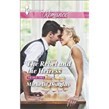 The Rebel and the Heiress (The Wild Ones Book 2)