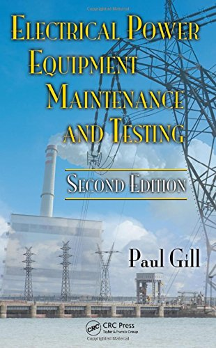 Electrical Power Equipment Maintenance and Testing, Second Edition (Power Engineering), by Paul Gill