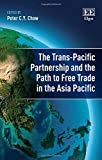 img - for The Trans-Pacific Partnership and the Path to Free Trade Area in the Asia-Pacific book / textbook / text book