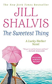 The Sweetest Thing (Lucky Harbor Book 2) by [Shalvis, Jill]
