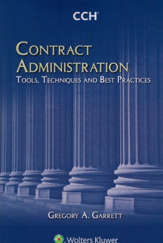 Contract Administration: Tools, Techniques and Best Practices by CCH Incorporated (2009-11-23) (Contract Administration Tools Techniques And Best Practices)