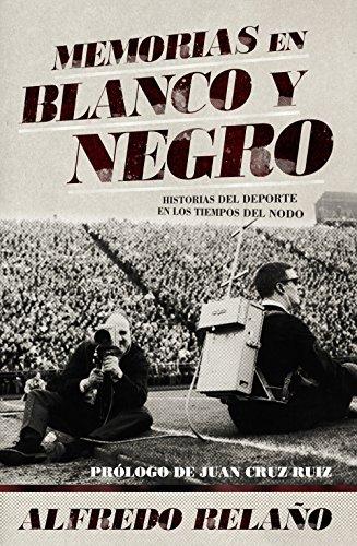 Memorias en blanco y negro (Deportes (corner)) (Spanish Edition) by