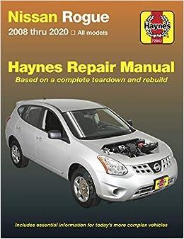 Nissan Rogue Haynes Repair Manual 2008 Thru 2020 All Models Based On A Complete Teardown And Rebuild Haynes Automotive Editors Of Haynes Manuals 9781620923900 Amazon Com Books