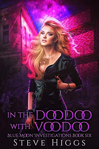 - In the Doodoo with Voodoo: Blue Moon Investigations Book 6