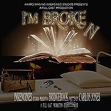 I'm Broken Audiobook by Carlos Jones Narrated by full cast