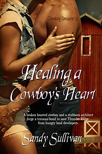 Healing a Cowboy's Heart (Cowboy Dreamin' Book 2) by [Sullivan, Sandy]