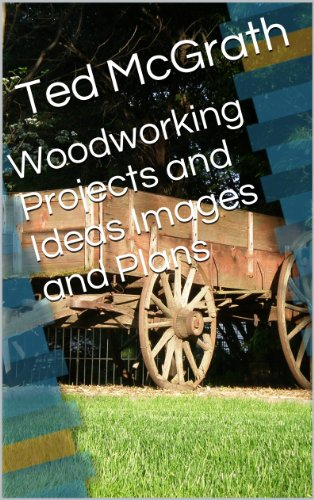 Woodworking Projects and Ideas Images and Plans