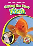 Caring for Your Fish (Blastoff! Readers: Pet Care Library) (Blastoff! Readers: Pet Care Library: Level 4 (Library))