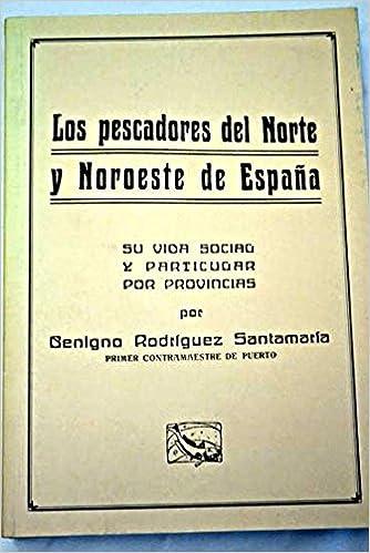 Los pescadores del Norte y Noroeste de España: Su vida social y ...