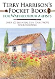 #9: Terry Harrison's Pocket Book for Watercolour Artists: Over 100 Essential Tips to Improve Your Painting (Watercolour Artists' Pocket Books)