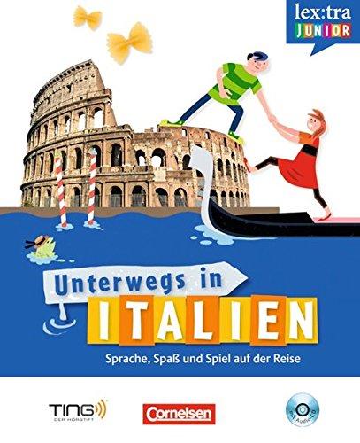 Lextra junior - Italienisch - Unterwegs in Italien: Selbstlernbuch mit Hör-CD: Sprach-/Reiseführer für Kinder - TING-fähig