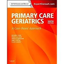 Ham's Primary Care Geriatrics E-Book: A Case-Based Approach (Ham, Primary Care Geriatrics)