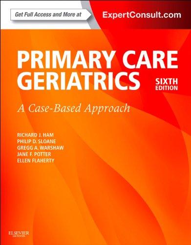 Ham's Primary Care Geriatrics: A Case-Based Approach (Ham, Primary Care Geriatrics) Pdf